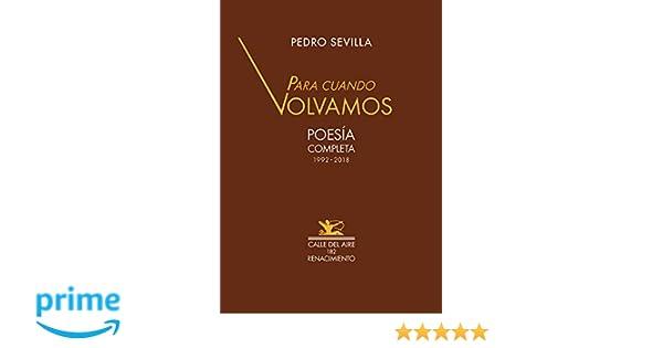 Para cuando volvamos: Poesía completa 1992-2018 Calle del ...