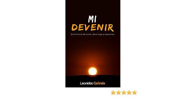 MI DEVENIR: Una historia de lucha, desarraigo y esperanza (Spanish Edition)