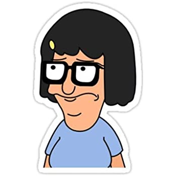 Amazon Com Sticker Quot Bobs Burgers Tina Everything Is