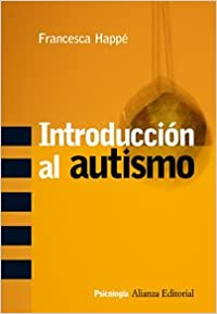 Book Introduccion Al Autismo/ Autism an Introduction to Psychological Theory (Psicologia/ Psychology)