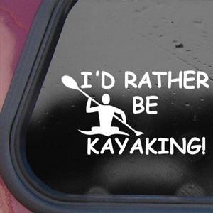 1 X I'd Rather Be Kayaking White Sticker Decal Kayak Paddle Wall White Sticker Decal