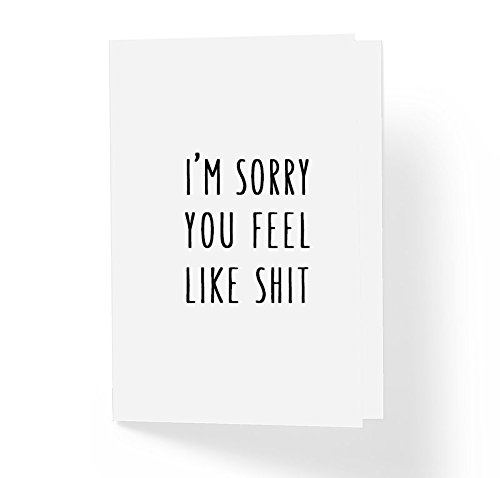 Cards Well Get Wishes (Funny Get Well Soon Sympathy Card - I'm Sorry You Feel Like Sh!t - 5