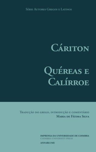 Quéreas e Calírroe (Autores Gregos e Latinos) (Volume 49) (Portuguese Edition)