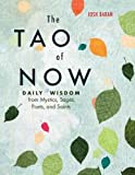 The Tao of Now: Daily Wisdom from Mystics, Sages, Poets, & Saints