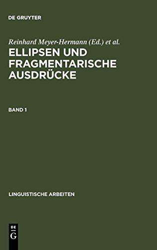 Ellipsen und fragmentarische Ausdrücke (Linguistische Arbeiten) (German Edition)