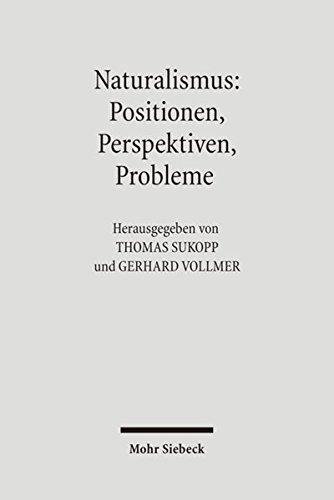 Naturalismus: Positionen, Perspektiven, Probleme