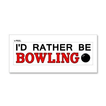 I'd Rather Be Bowling Ball - Window Bumper Laptop Wall Door Sticker Vinyl Decal - Apply to any surface