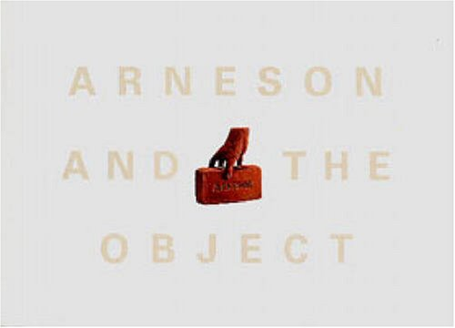 Arneson and the Object by the Palmer Museum of Art