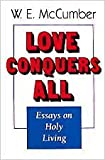 Love Conquers All, W. E. McCumber, 0834114550