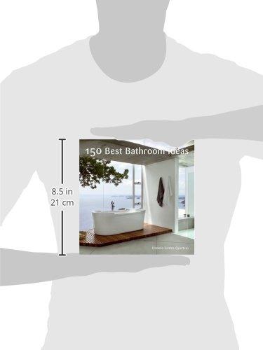 150 Best Bathroom Ideas Daniela Santos Quartino 9780061493621 Amazon Books