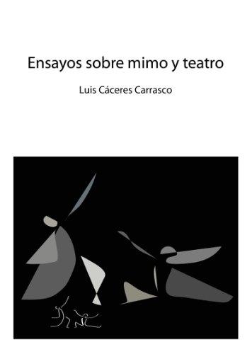 Amazon.com: Ensayos sobre mimo y teatro (Spanish Edition) eBook: Luis Cáceres Carrasco, Paulina Rodriguez, Victor Hernando: Kindle Store