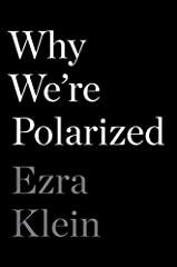 "The New York Times BestsellerThe Wall Street Journal Bestseller""Few books are as well-matched to the moment of their publication as Ezra Klein's Why We're Polarized."" —Dan Hopkins, The Washington Post""It is likely to become the political book..."