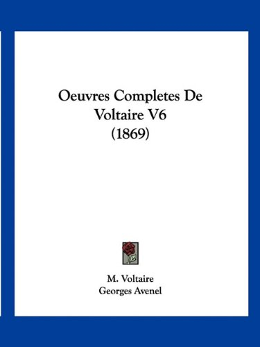 Oeuvres Completes De Voltaire V6 (1869) (French Edition) pdf epub