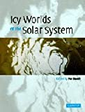 Icy Worlds of the Solar System, , 0521640482