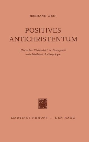 Positives Antichristentum Taschenbuch – 1. Januar 1962 Hermann Wein Martinus Nijhoff 9401186111 Anthropology - General
