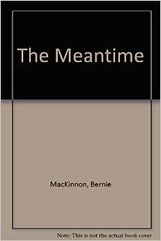 The Meantime by MacKinnon Bernard (1992-01-20)