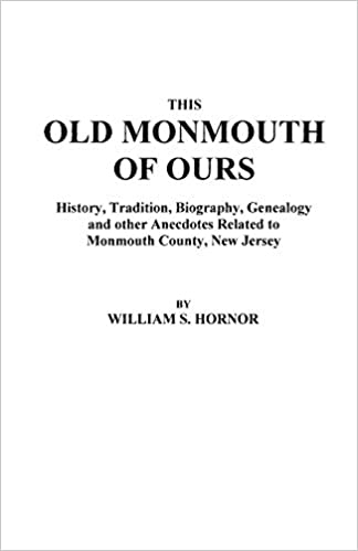 This Old Monmouth Of Ours Hornor 9780806348605 Amazon Com Books