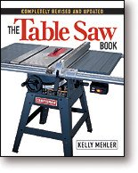 THE TABLE SAW BOOK (2nd Ed.) - By Kelly Mehler
