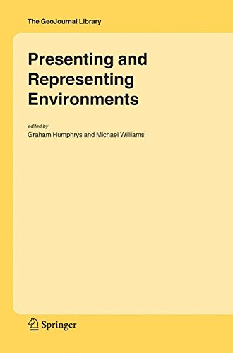 Presenting and Representing Environments (GeoJournal Library)