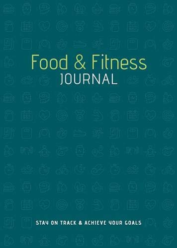 Food & Fitness Journal: Stay on Track & Achieve Your Goals pdf
