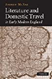 img - for Literature and Domestic Travel in Early Modern England by Andrew McRae (2009-09-28) book / textbook / text book