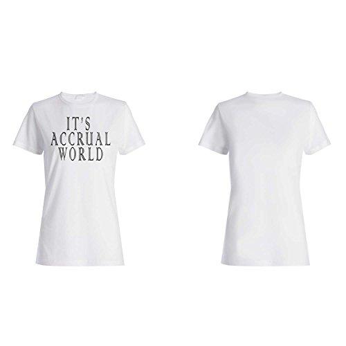 Es Accrual World Funny Novedad camiseta de las mujeres e4f