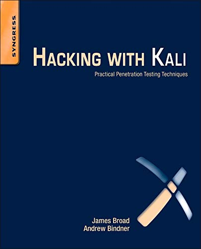 Hacking with Kali: Practical Penetration Testing Techniques (Hacking With Kali Practical Penetration Testing Techniques)
