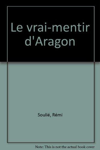 Le vrai-mentir d'Aragon