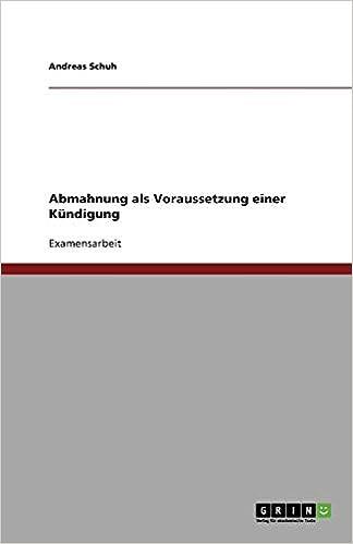 Abmahnung Als Voraussetzung Einer Kündigung German Edition