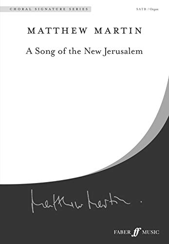 - A Song of the New Jerusalem: SATB, a cappella, Choral Octavo (Faber Edition: Choral Signature Series)