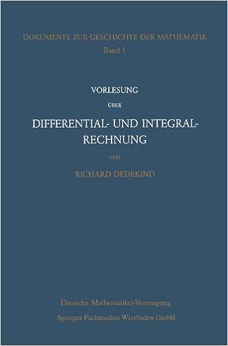 Vorlesung über Differential- und Integralrechnung 1861/62 (Dokumente zur Geschichte der Mathematik)
