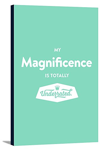 Quote - My Magnificence is Underrated - Mint Background (24x36 Gallery Wrapped Stretched Canvas) (Mints Wrapped Printed)