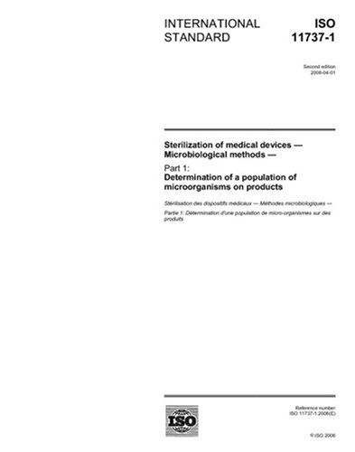 ISO 11737-1:2006, Sterilization of medical devices - Microbiological methods - Part 1: Determination of a population of microorganisms on products