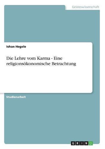 Read Online Die Lehre vom Karma - Eine religionsökonomische Betrachtung (German Edition) pdf