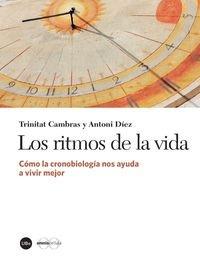 Descargar Libro Los Ritmos De La Vida: Cómo La Cronobiología Nos Ayuda A Vivir Mejor Trinitat Cambras Riu