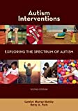 Autism Interventions, Carolyn Murray-Slutsky and Betty A. Paris, 1602510288