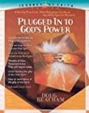 img - for Plugged Into God's Power: A totally practical, non-religious guide to the Holy Spirit's Ministry (Journey of Faith (Creation House)) book / textbook / text book
