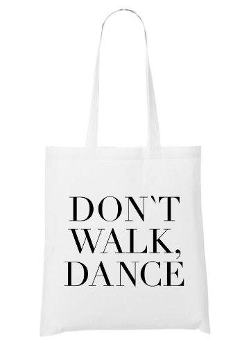 Don`t Walk. Dance. Bolsa Blanco