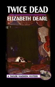 Twice Dead, Book 2 in the Taylor Madison Mystery Series