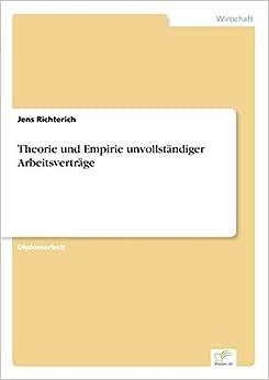 Theorie und Empirie unvollständiger Arbeitsverträge