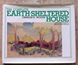 The Complete Earth-Sheltered House, Charles G. Woods, 0442292155
