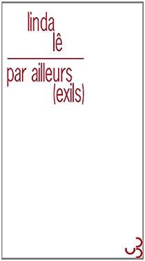 Par Ailleurs, (Exils) par Lê