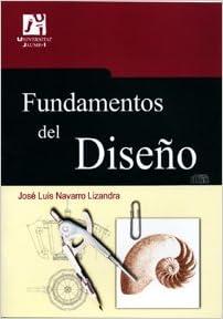 Fundamentos Del Diseño por José Luis Navarro Lizandra