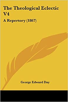 The Theological Eclectic V4: A Repertory (1867)