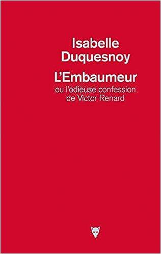 L' embaumeur : ou l'odieuse confession de Victor Renard
