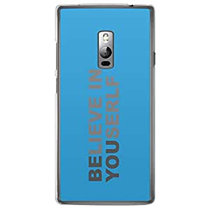 Loud Universe Oneplus 2 Believe In Yourself Printed Transparent Edge Case - Blue