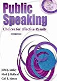 Public Speaking : Choices for Effective Results, Makay, John J. and Butland, Mark J., 0757529313