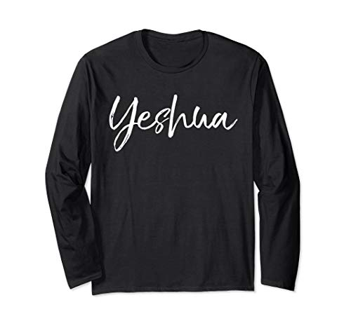 Hebrew Name of Jesus & Joshua Christian Worship Gift Yeshua Long Sleeve T-Shirt