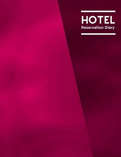 Hotel Reservation Diary: Hotel Room Reservation Form Template, Guest House Record Register, Bed and Breakfast Reservation Information System Logbook, ... Men, Women, (Hospitality & Comfort)
