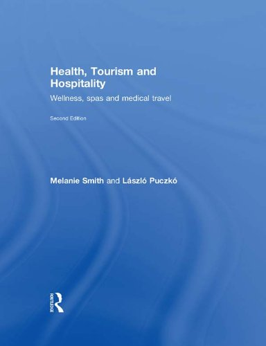 Health, Tourism and Hospitality: Spas, Wellness and Medical Travel